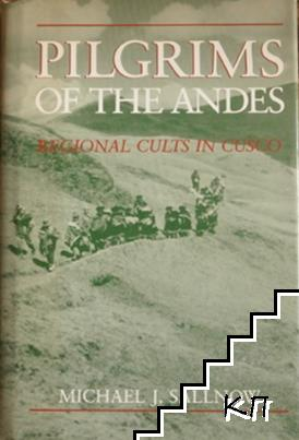 Pilgrims of the Andes: Regional Cults in Cusco