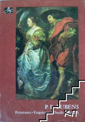 P. P. Rubens: Peintures. Esquisses à l'huile. Dessins