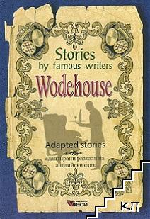 Stories by famous writers: Wodehouse - Adapted stories