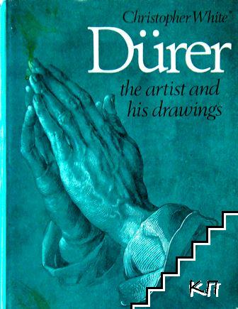 Durer: The Artist and His Drawings