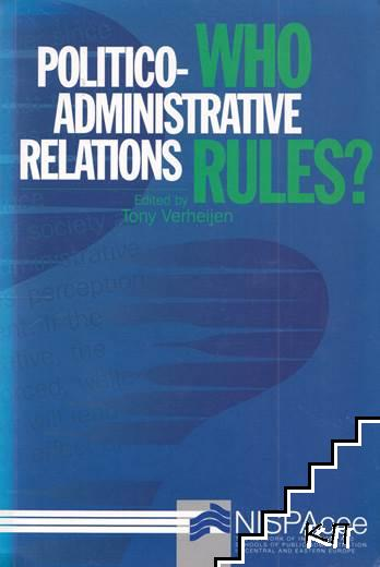 Politico-administrative Relations. Who Rules?