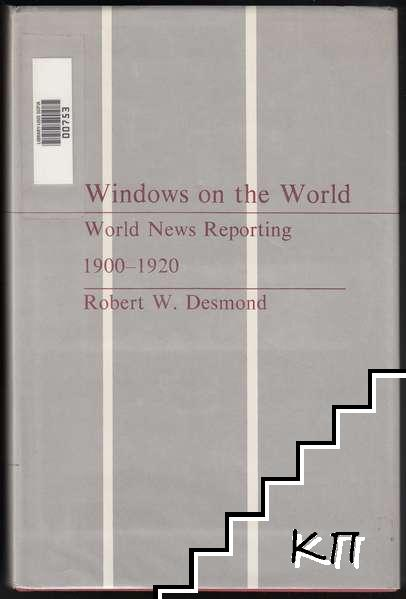 Windows on the World: World News Reporting, 1900-1920