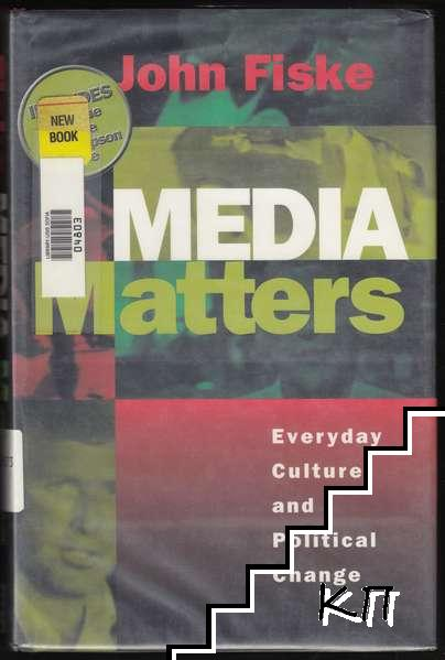 Media Matters: Everyday Culture and Political Change