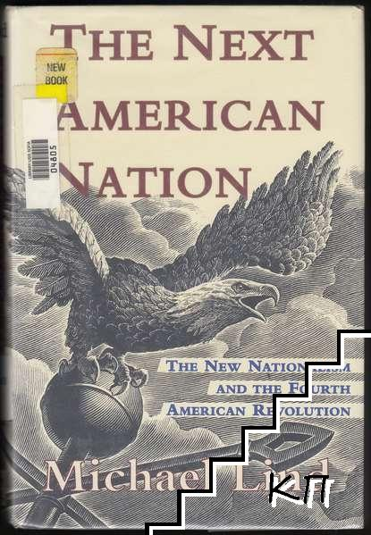 The Next American Nation: New Nationalism and the Fourth American Revolution