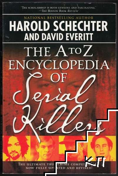 The A-Z Encyclopedia of Serial Killers: Revised and Updated