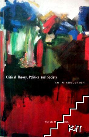 Critical Theory, Politics, and Society