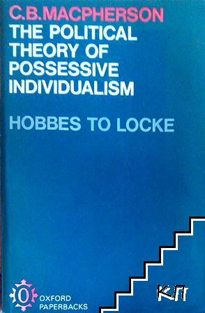 The Political Theory of Possessive Individualism: Hobbes to Locke