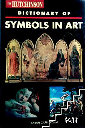 The Hutchinson Dictionary of Symbols in Art
