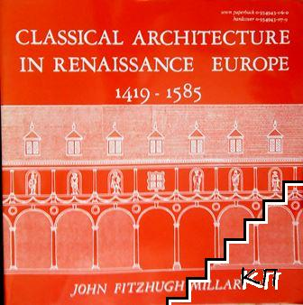 Classical Architecture in Renaissance Europe, 1419-1585