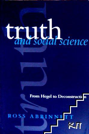 Truth and Social Science: From Hegel to Deconstruction