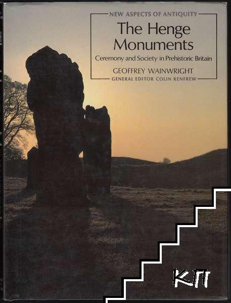 The Henge Monuments: Ceremony and Society in Prehistoric Britain