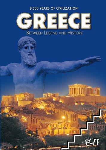 Greece: Between Legend and History