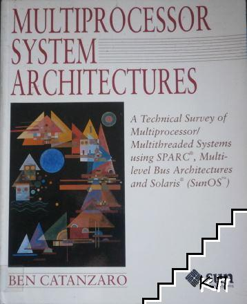 Multiprocessor System Architectures