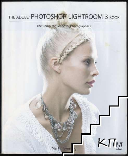The Adobe Photoshop Lightroom. Book 3: The Complete Guide for Photographers
