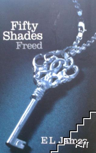 Fifty Shades. Trilogy. Book 3: Freed