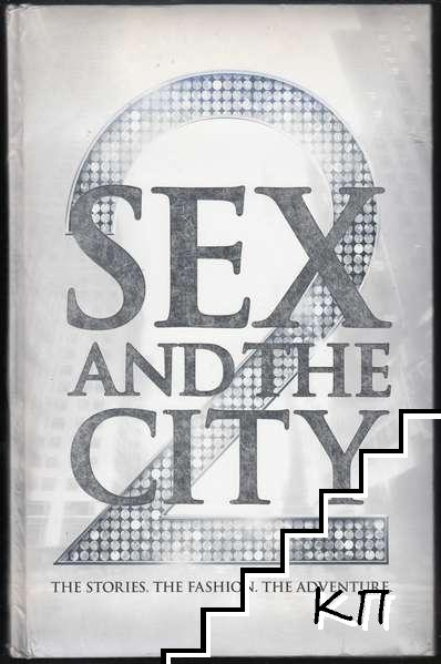 Sex and the City 2: The Stories. The Fashion. The Adventure