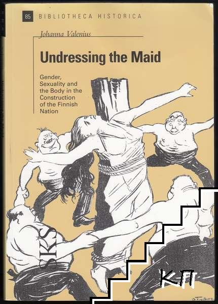 Undressing the Maid: Gender, Sexuality and the Body in the Construction of the Finnish Nation