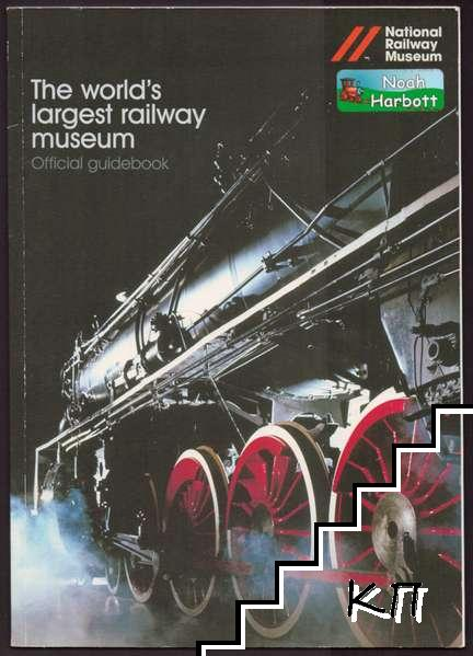 The Worlds Largest Railway Museum: Official Guidebook