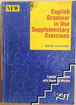 English Grammar in Use Supplementary Exercises. With Answers
