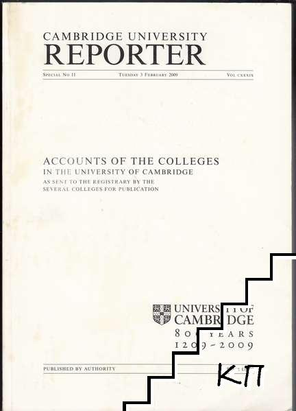 Accounts of the Colleges in the University of Cambridge as Sent to the Registrary by the Several Colleges for Publication 2007-2008