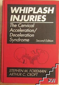 Whiplash Injuries: The Cervical Acceleration / Deceleration Syndrome