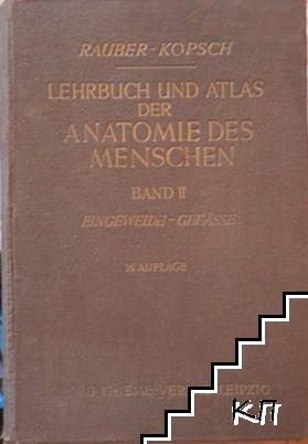 Lehrbuch und atlas der anatomie des menschen. Band 2: Eingeweide-Gefässe