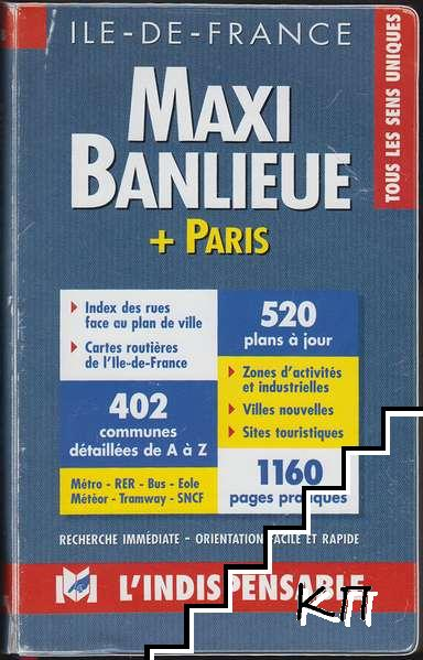 Maxi Banlieue: Île-de-France + Paris