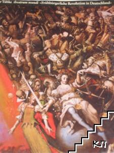 Theatrum mundi: Frühbürgerliche Revolution in Deutschland