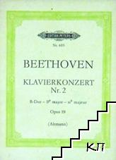 Beethoven: Klavierkonzert Nr. 2: B-Dur - B major - si majeur. Opus 19