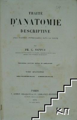 Traité d'anatomie descriptive avec figures intercalées dans le texte. Tome 4: Splanchnologie. Embryologie