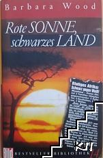 Rote Sonne, Schwarzes Land