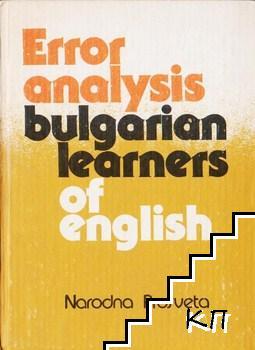 Error analysis bulgarian learners of english / Грешките на българи, изучаващи английски език