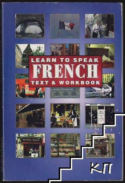 Learn to Speak French: Text and Workbook