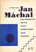 Jan Máchal (Bibliografický soupis prací s přehledem jeho činnosti)