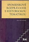 Spomienkové rozprávanie s historickou tematikou
