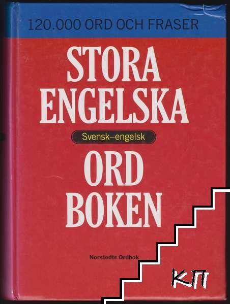 Stora engelska ordboken: Svensk-engelsk / A Comprehensive Swedish-English Dictionary