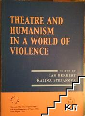 Theatre and Humanism in a World of Violence