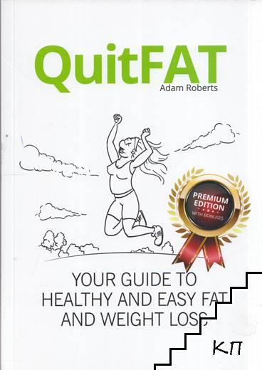 QuitFat: Your guide to healthy and easy fat and weight loss