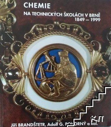 Chemie na technických školách v Brně 1849-1999