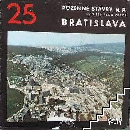 Bratislava. 25 rokov stavbárskej práce