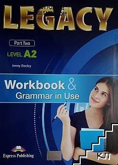Legacy. Part 2. Level A2. Workbook & Grammar in Use