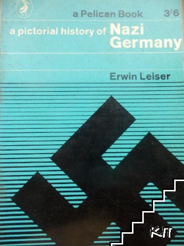 A pictorial history of Nazi Germany