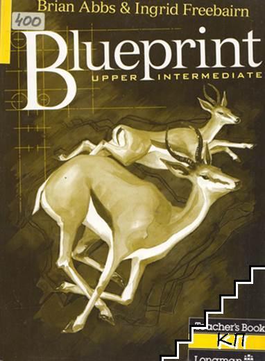 Blueprint: Upper Intermediate. Teacher's Book