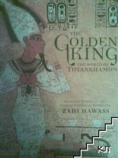The Golden King: The World of Tutankhamun