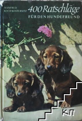 400 Ratschläge für den Hundefreund