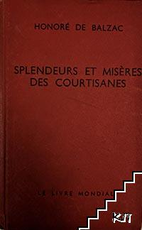 Splendeurs et misères des courtisanes I, II