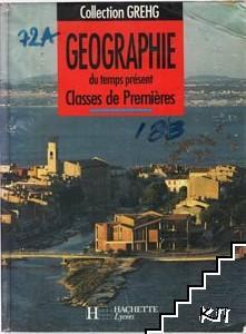 Geographie du temps présent. Classes de Premi#&0232;res