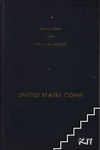 Selection from the Numismatist. United States Coins