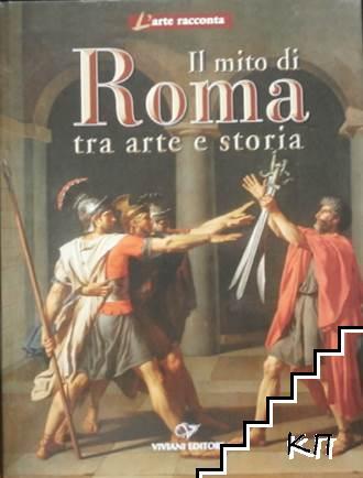 Il Mito di Roma Tra Arte e Storia