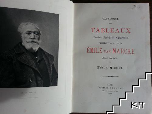 Catalogue Des Tableaux, Dessins, Pastels Et Aquarelles Provenant De L'Atelier Émile van Marcke